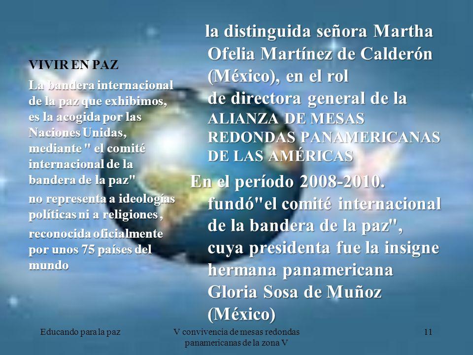 VIVIR EN PAZ la distinguida señora Martha Ofelia Martínez de Calderón (México), en el rol de directora general de la ALIANZA DE MESAS REDONDAS PANAMERICANAS DE LAS AMÉRICAS En el período 2008-2010.