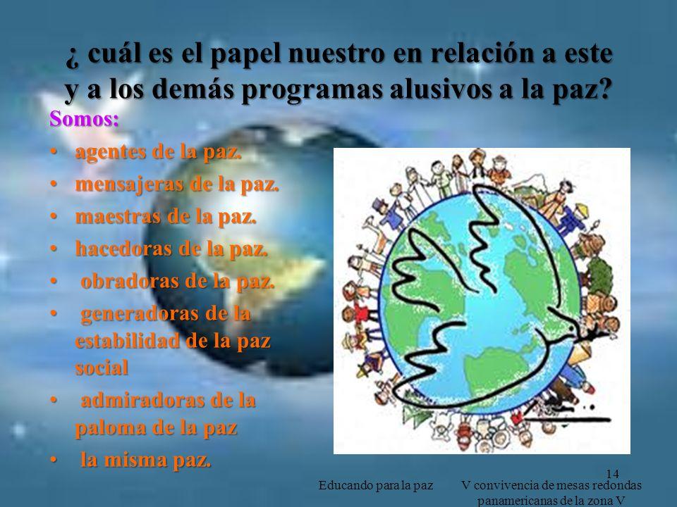 ¿ cuál es el papel nuestro en relación a este y a los demás programas alusivos a la paz.