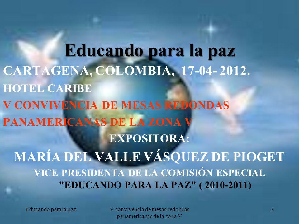 Educando para la pazV convivencia de mesas redondas panamericanas de la zona V 4 Las tres letras más añoradas por todos
