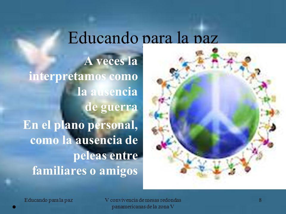 SER PAZ Educando para la paz19V convivencia de mesas redondas panamericanas de la zona V Recomendamos leer un libro que se titula 1325 mujeres tejiendo la paz (2009).