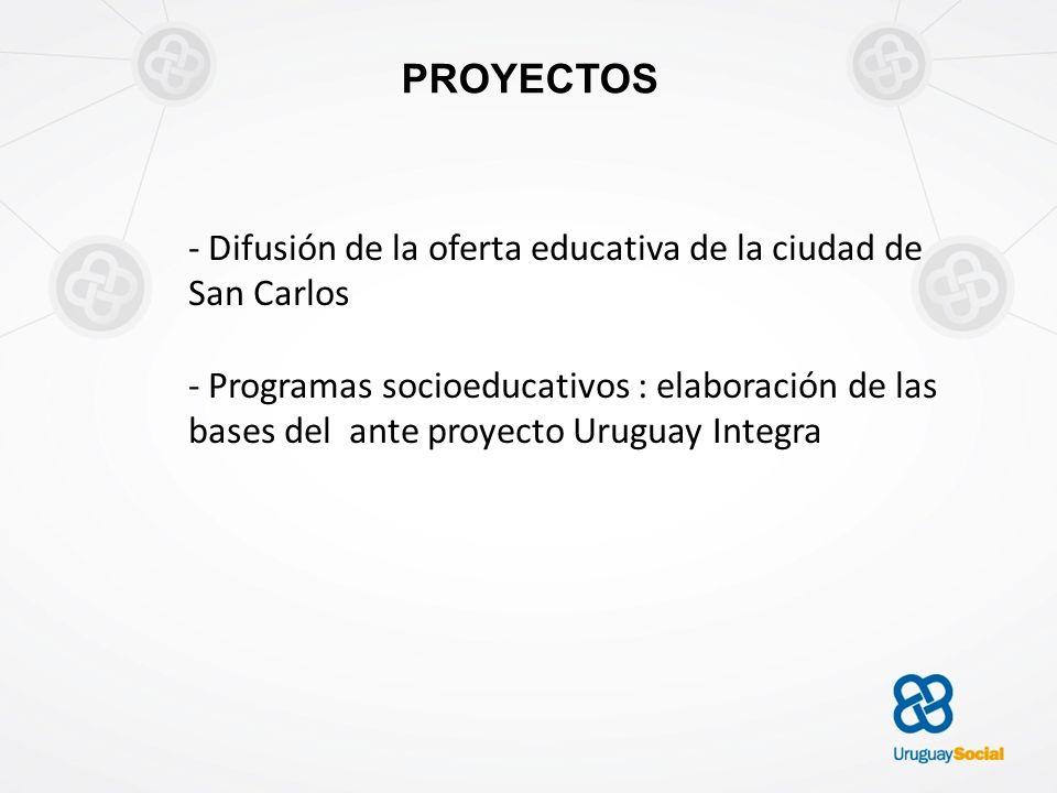 PROYECTOS - Difusión de la oferta educativa de la ciudad de San Carlos - Programas socioeducativos : elaboración de las bases del ante proyecto Urugua