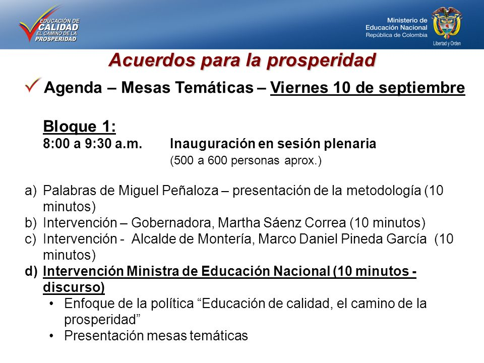 Acuerdos para la prosperidad Agenda – Mesas Temáticas – Viernes 10 de septiembre Bloque 1: 8:00 a 9:30 a.m.