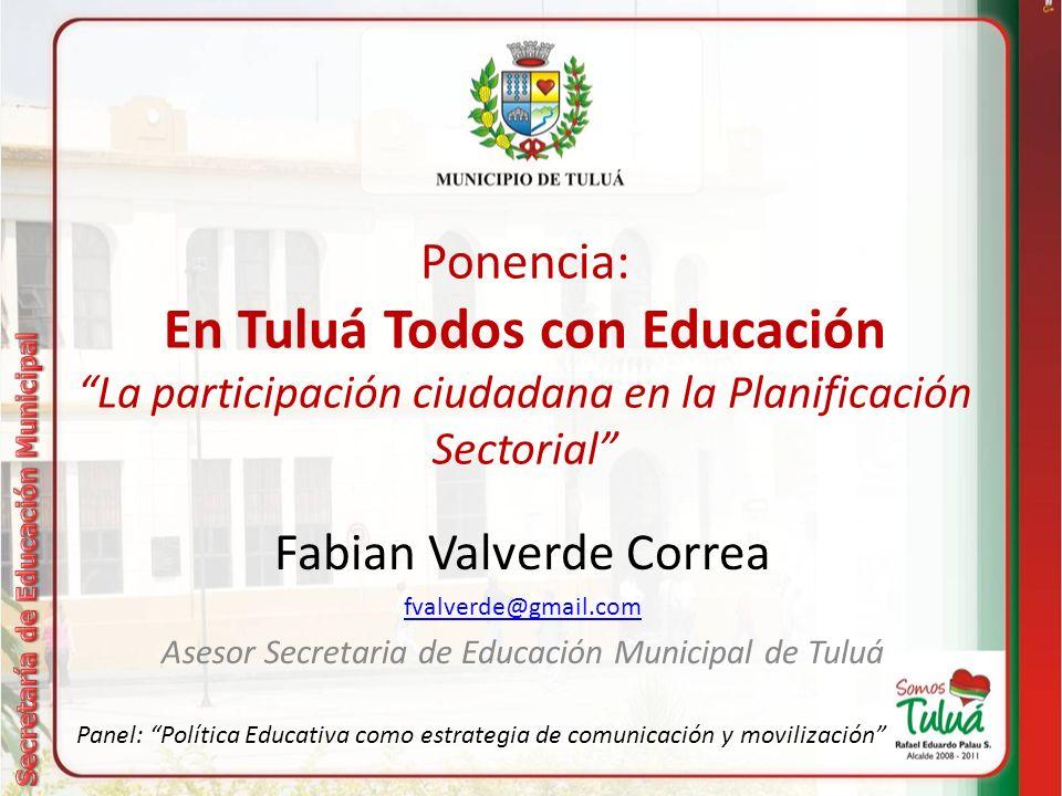 Contenido Tuluá en el Plan Nacional Decenal de Educación 2006 - 2016 Tuluá realiza el Plan Municipal Decenal de Educación 2008 – 2017 Del PNDE al Programa de Gobierno Del Programa al Plan de Desarrollo y el Plan Educativo Municipal