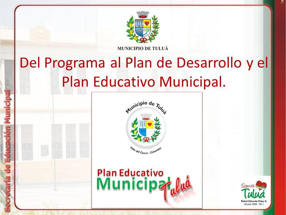 Del Programa al Plan de Desarrollo y el Plan Educativo Municipal.