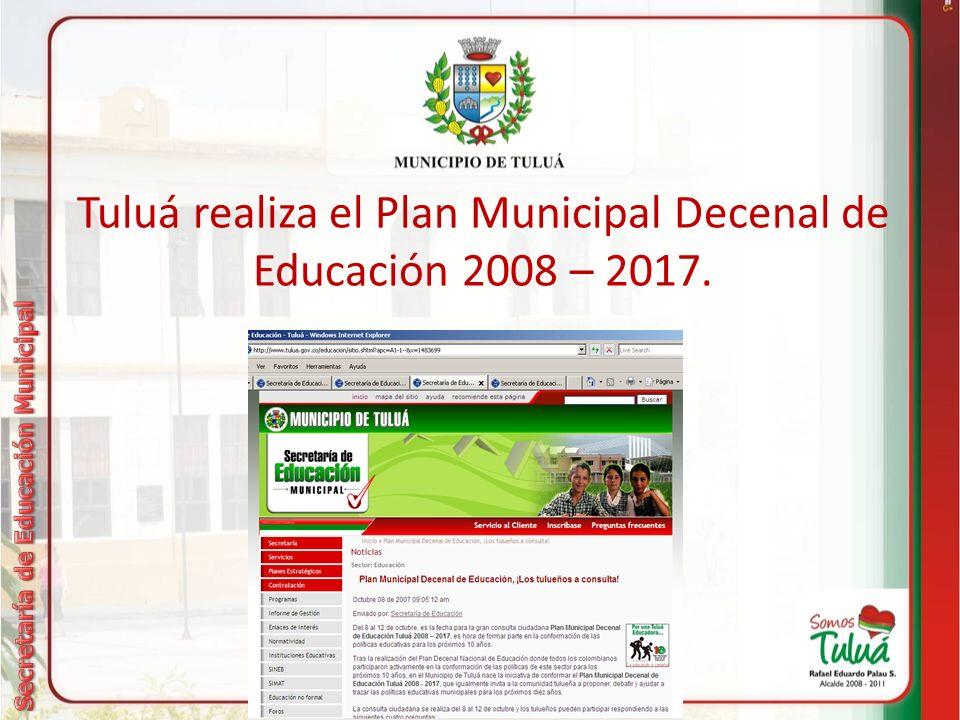Tuluá realiza el Plan Municipal Decenal de Educación 2008 – 2017.