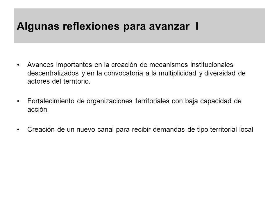 Algunas reflexiones para avanzar I Avances importantes en la creación de mecanismos institucionales descentralizados y en la convocatoria a la multipl
