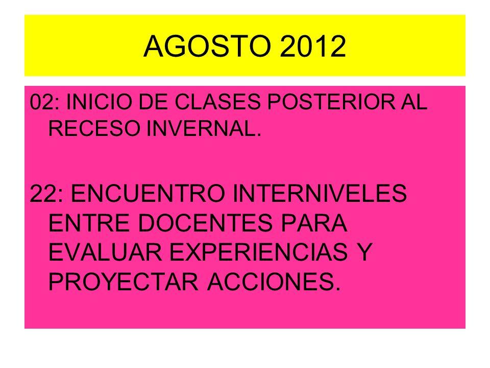 AGOSTO 2012 02: INICIO DE CLASES POSTERIOR AL RECESO INVERNAL.