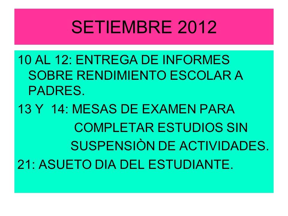 SETIEMBRE 2012 10 AL 12: ENTREGA DE INFORMES SOBRE RENDIMIENTO ESCOLAR A PADRES.