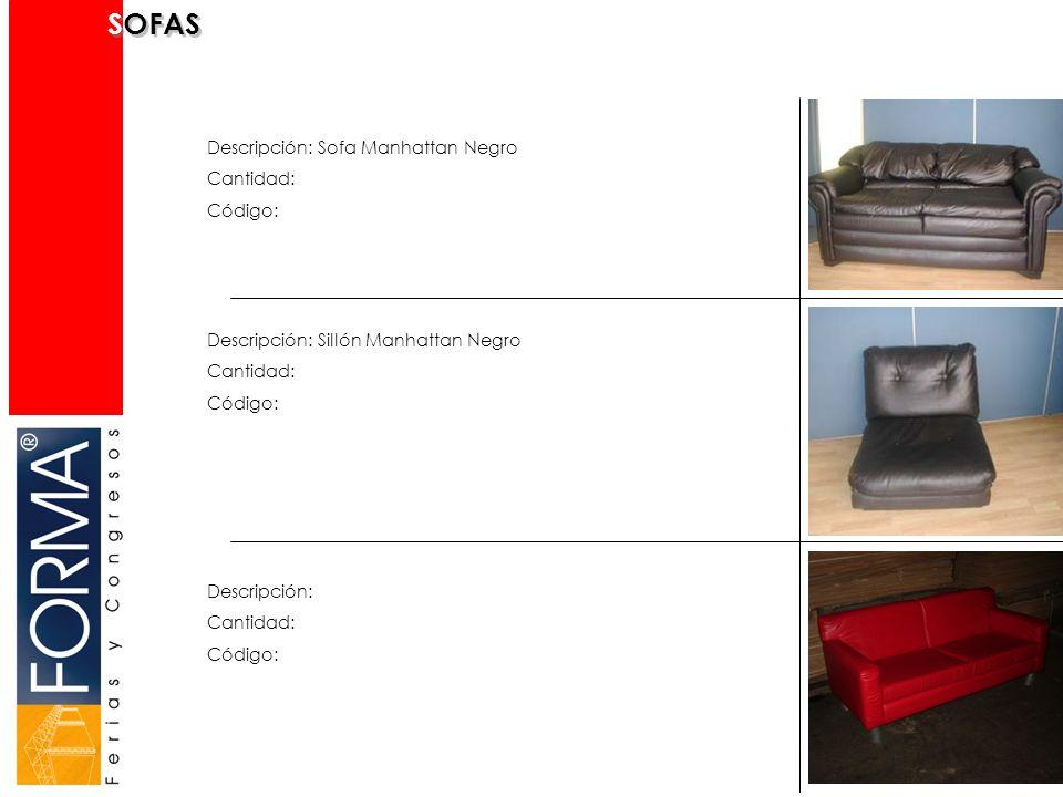 SOFAS Descripción: Sofa Manhattan Negro Cantidad: Código: Descripción: Cantidad: Código: Descripción: Sillón Manhattan Negro Cantidad: Código: