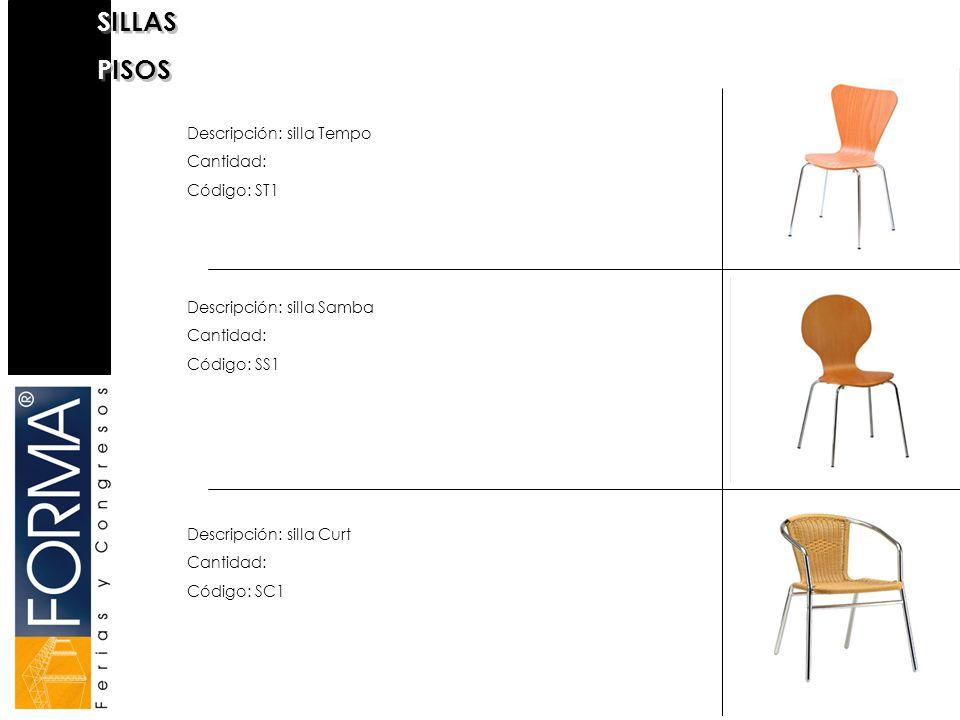 SILLAS PISOS SILLAS PISOS Descripción: silla Aria Cantidad: Código: SA1 Descripción: silla alta Bar Cantidad: Código: SAB1 Descripción: silla alta Vov Rojo Cantidad: Código: TV1