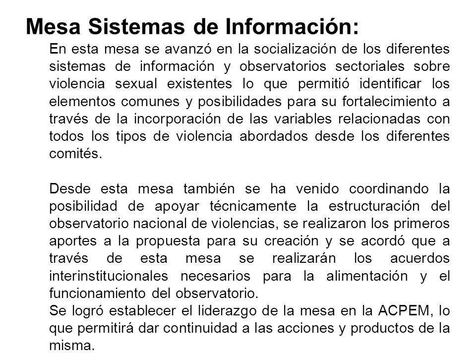 Mesa Sistemas de Información: En esta mesa se avanzó en la socialización de los diferentes sistemas de información y observatorios sectoriales sobre v