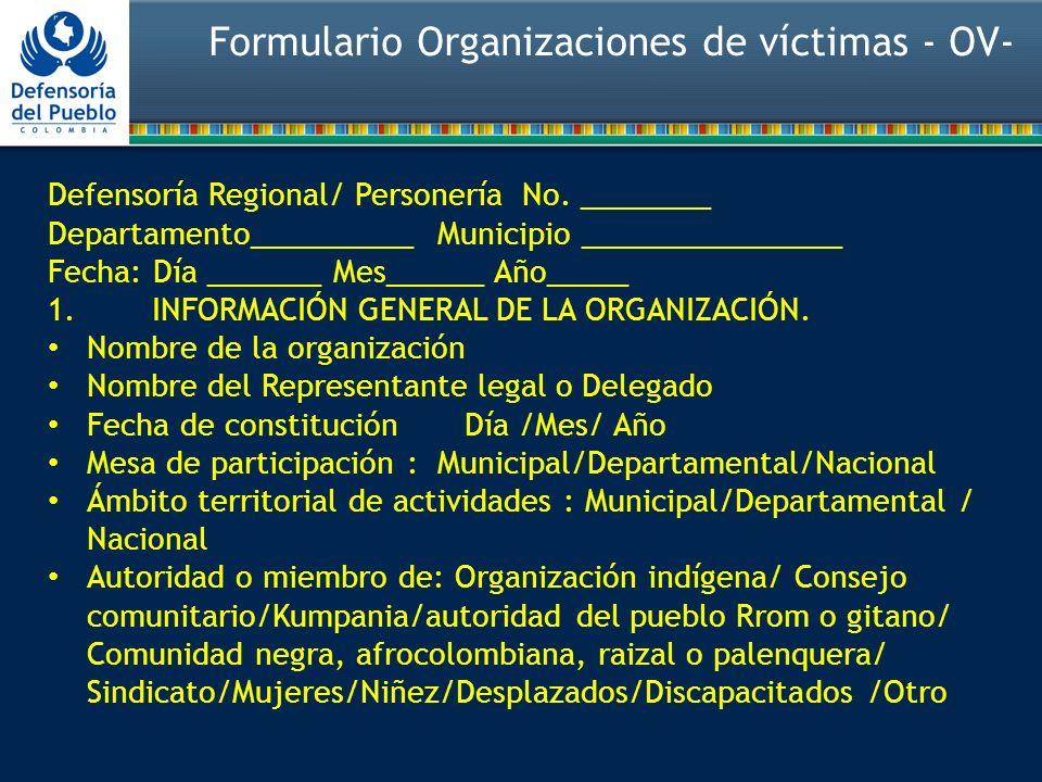 Defensoría Regional/ Personería No. ________ Departamento__________ Municipio ________________ Fecha: Día _______ Mes______ Año_____ 1.INFORMACIÓN GEN