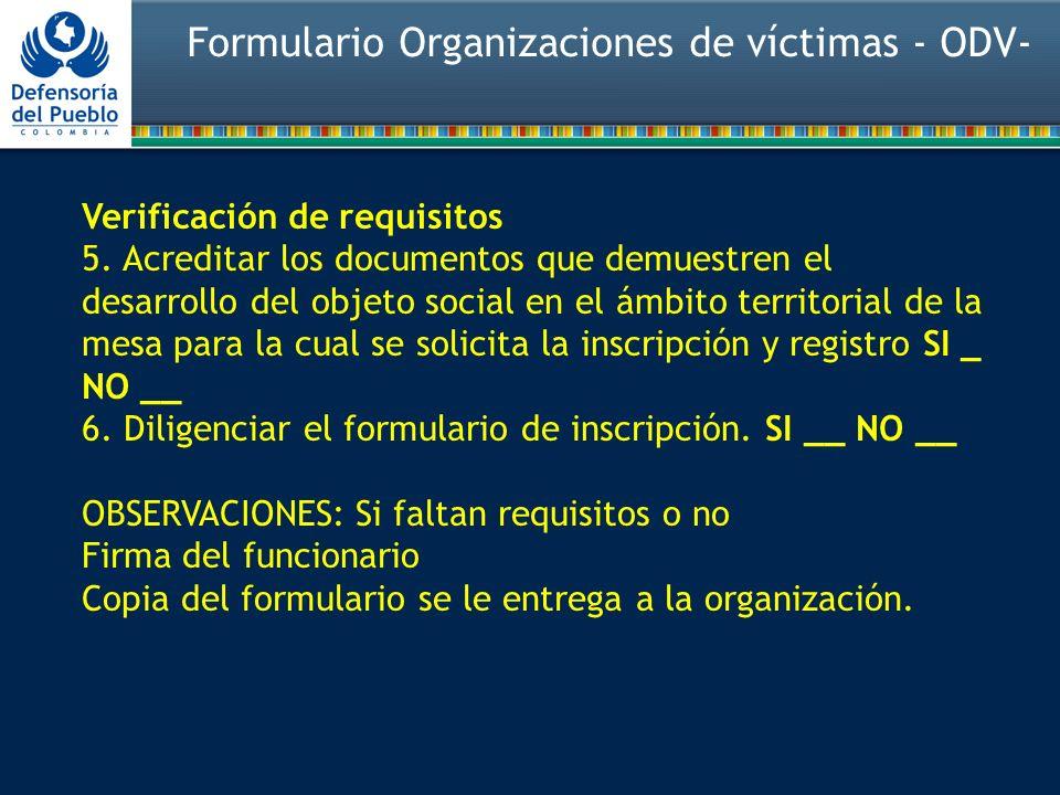 Formulario Organizaciones de víctimas - ODV- Verificación de requisitos 5. Acreditar los documentos que demuestren el desarrollo del objeto social en