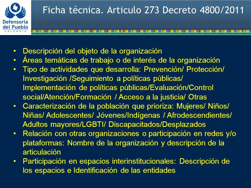 Ficha técnica. Articulo 273 Decreto 4800/2011 Descripción del objeto de la organización Áreas temáticas de trabajo o de interés de la organización Tip