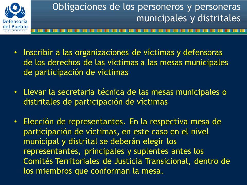 Obligaciones de los personeros y personeras municipales y distritales Inscribir a las organizaciones de víctimas y defensoras de los derechos de las v