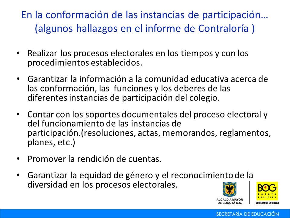 En la conformación de las instancias de participación… (algunos hallazgos en el informe de Contraloría ) Realizar los procesos electorales en los tiempos y con los procedimientos establecidos.