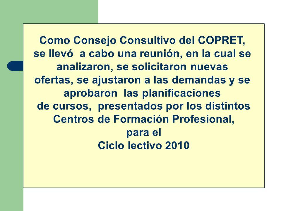 Como Consejo Consultivo del COPRET, se llevó a cabo una reunión, en la cual se analizaron, se solicitaron nuevas ofertas, se ajustaron a las demandas