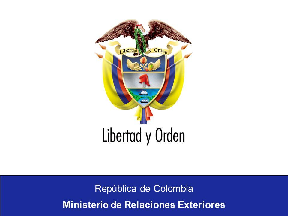 República de Colombia Ministerio de Relaciones Exteriores