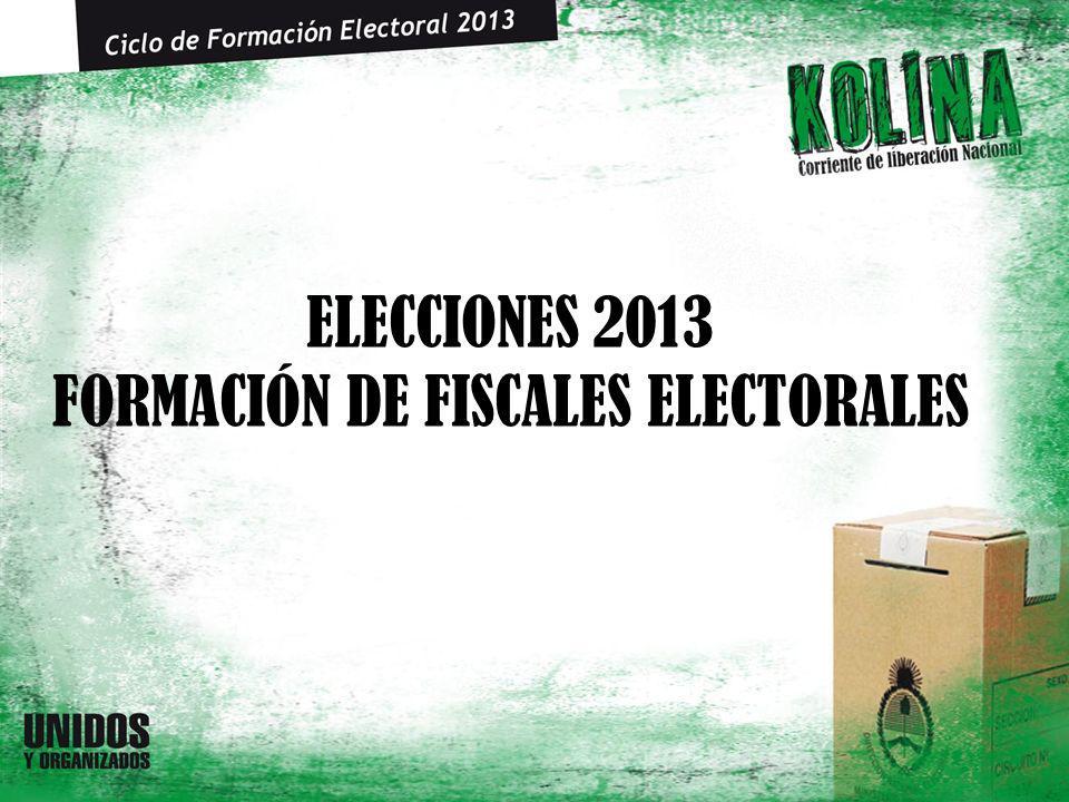 Elecciones 2013 PRESIDENTE DE MESA MESA ELECTORAL SUPLENTE AUTORIDADES DE MESA FISCALES PARTIDARIOS FISCALES GENERALES FISCALES DE MESA