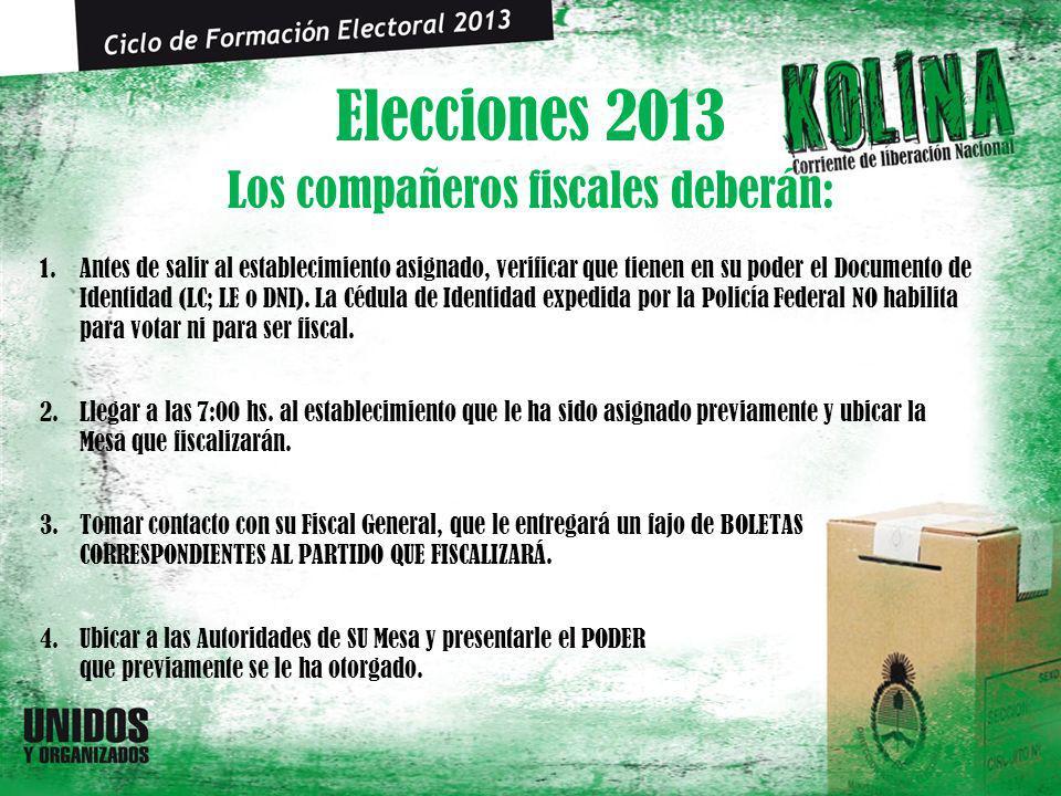 Elecciones 2013 1.Antes de salir al establecimiento asignado, verificar que tienen en su poder el Documento de Identidad (LC; LE o DNI).