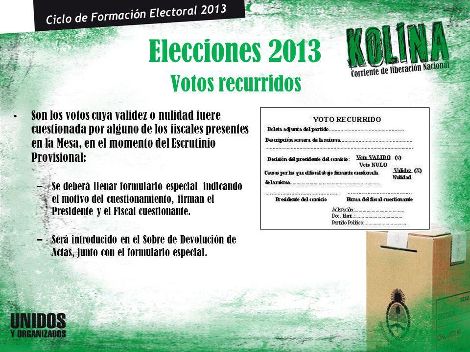 Elecciones 2013 Son los votos cuya validez o nulidad fuere cuestionada por alguno de los fiscales presentes en la Mesa, en el momento del Escrutinio Provisional: –Se deberá llenar formulario especial indicando el motivo del cuestionamiento, firman el Presidente y el Fiscal cuestionante.