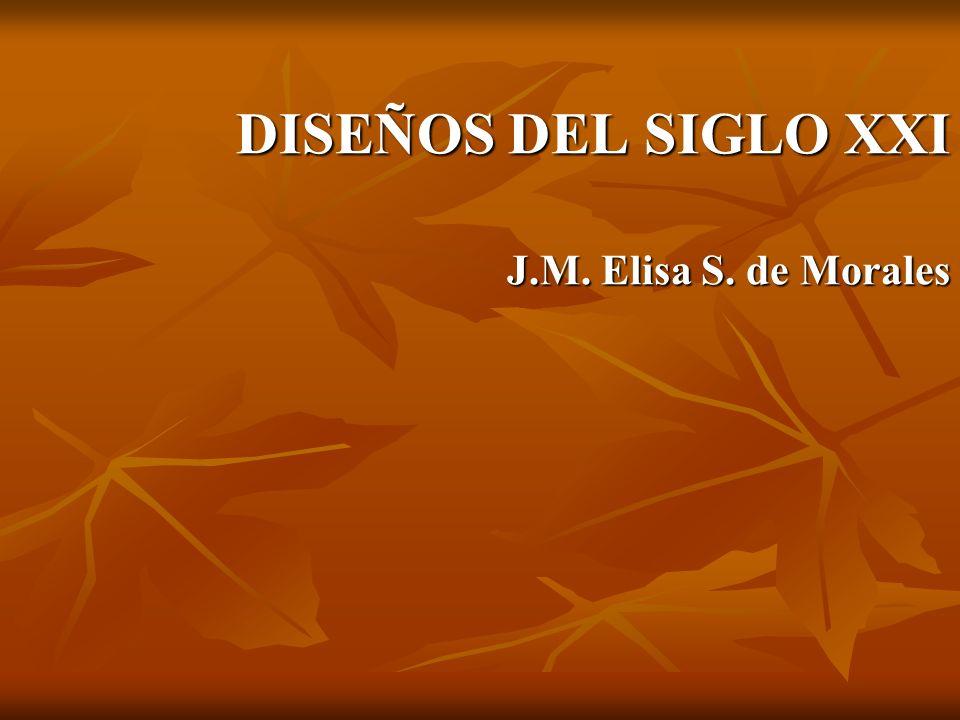 DISEÑOS DEL SIGLO XXI J.M. Elisa S. de Morales