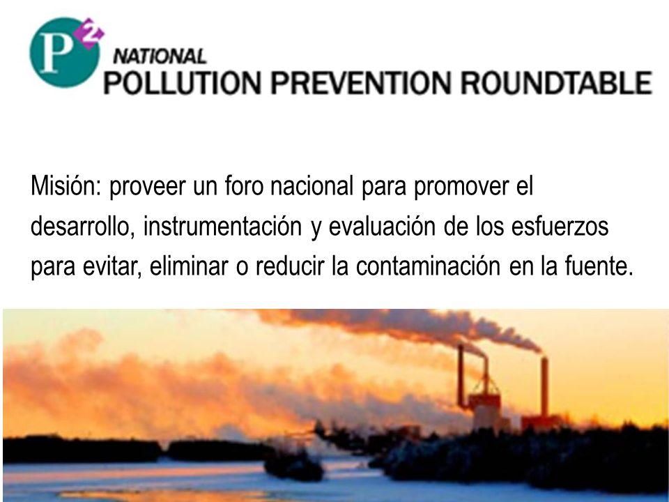 Misión: proveer un foro nacional para promover el desarrollo, instrumentación y evaluación de los esfuerzos para evitar, eliminar o reducir la contami