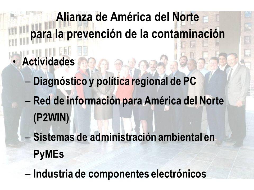 Alianza de América del Norte para la prevención de la contaminación Actividades – Diagnóstico y política regional de PC – Red de información para Amér
