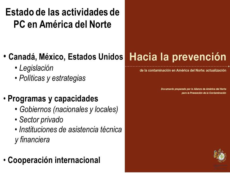 Estado de las actividades de PC en América del Norte Canadá, México, Estados Unidos Legislación Políticas y estrategias Programas y capacidades Gobier