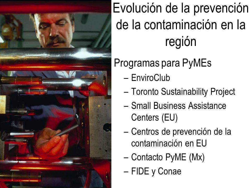 Programas para PyMEs –EnviroClub –Toronto Sustainability Project –Small Business Assistance Centers (EU) –Centros de prevención de la contaminación en