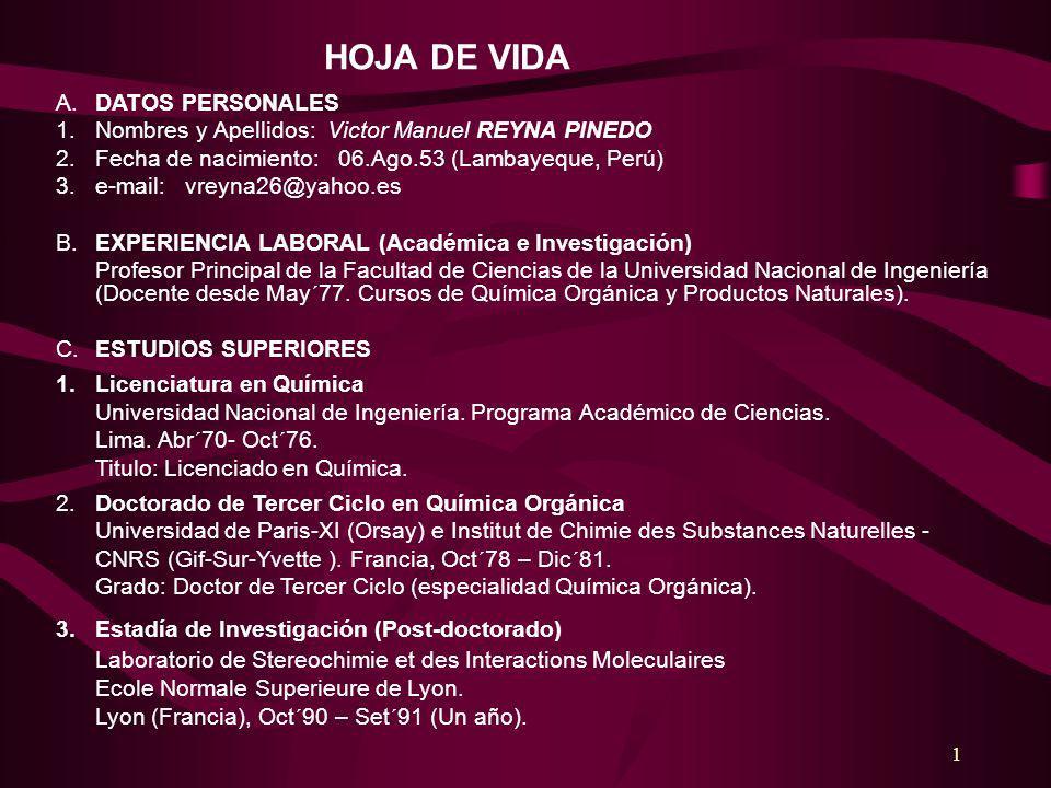 1 HOJA DE VIDA A. DATOS PERSONALES 1.Nombres y Apellidos: Victor Manuel REYNA PINEDO 2.Fecha de nacimiento: 06.Ago.53 (Lambayeque, Perú) 3. e-mail: vr