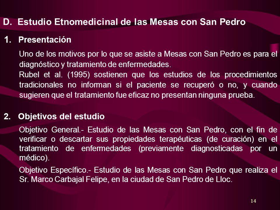 14 D. Estudio Etnomedicinal de las Mesas con San Pedro 1. Presentación Uno de los motivos por lo que se asiste a Mesas con San Pedro es para el diagnó
