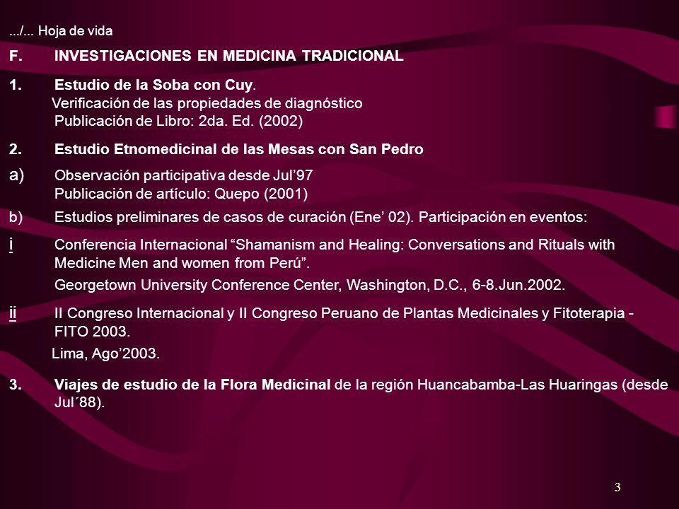 3 F.INVESTIGACIONES EN MEDICINA TRADICIONAL 1.Estudio de la Soba con Cuy. Verificación de las propiedades de diagnóstico Publicación de Libro: 2da. Ed
