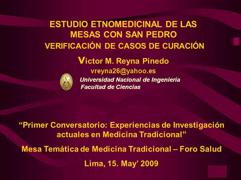 4 Primer Conversatorio: Experiencias de Investigación actuales en Medicina Tradicional Mesa Temática de Medicina Tradicional – Foro Salud Lima, 15. Ma