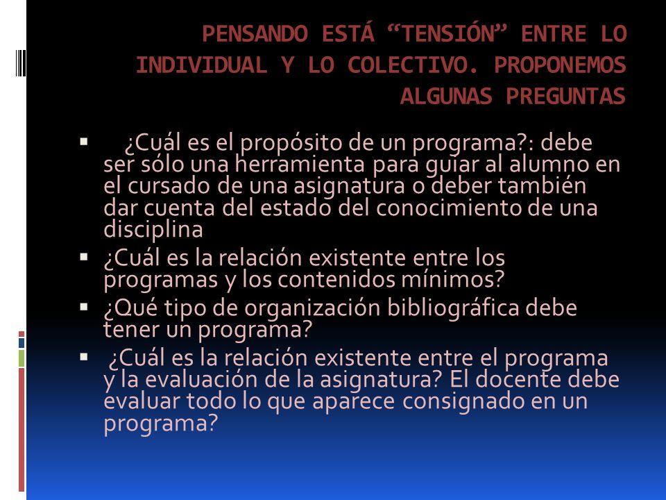 PENSANDO ESTÁ TENSIÓN ENTRE LO INDIVIDUAL Y LO COLECTIVO.