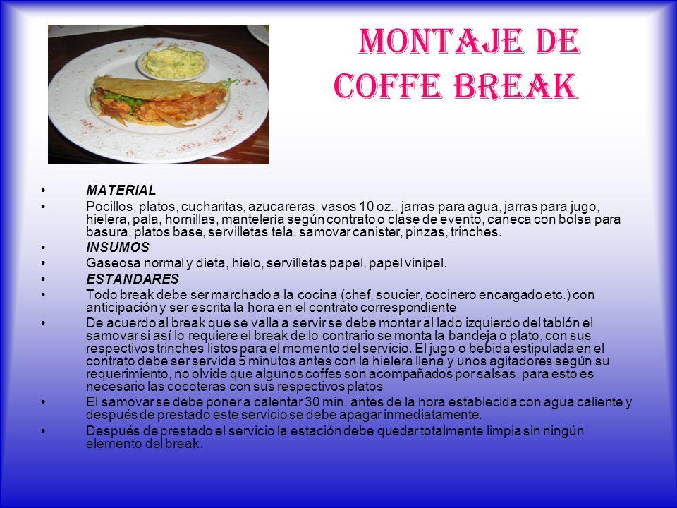 MONTAJE DE COFFE BREAK MATERIAL Pocillos, platos, cucharitas, azucareras, vasos 10 oz., jarras para agua, jarras para jugo, hielera, pala, hornillas,