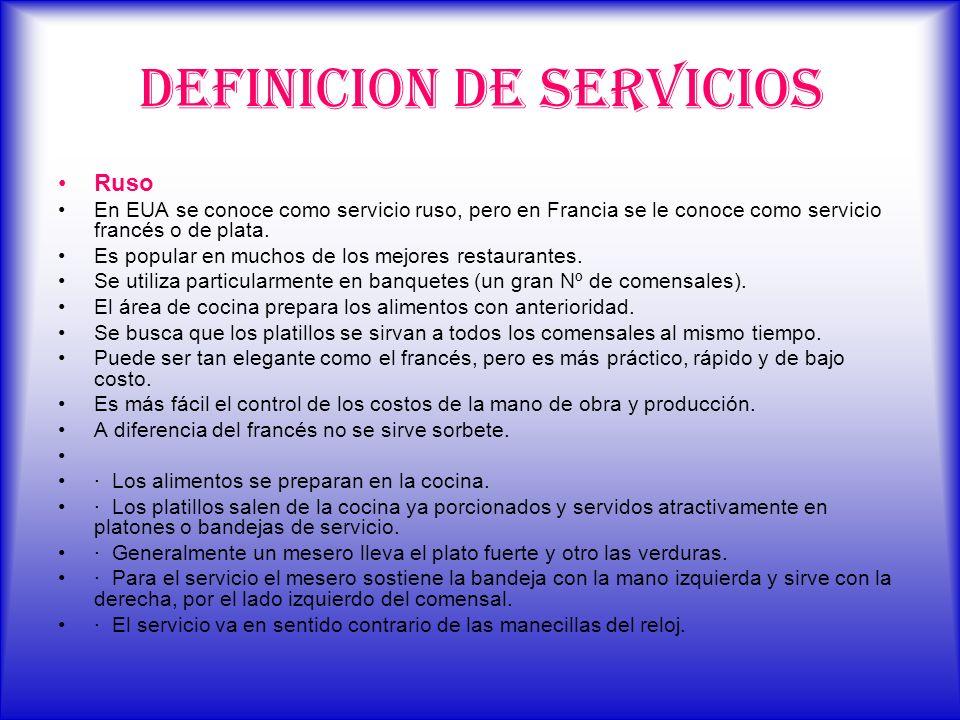 DEFINICION DE SERVICIOS Ruso En EUA se conoce como servicio ruso, pero en Francia se le conoce como servicio francés o de plata. Es popular en muchos