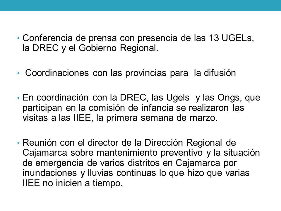 Conferencia de prensa con presencia de las 13 UGELs, la DREC y el Gobierno Regional. Coordinaciones con las provincias para la difusión En coordinació