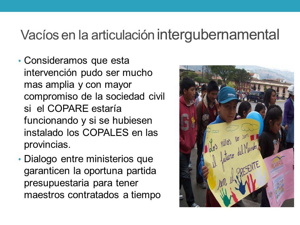 Vacíos en la articulación intergubernamental Consideramos que esta intervención pudo ser mucho mas amplia y con mayor compromiso de la sociedad civil