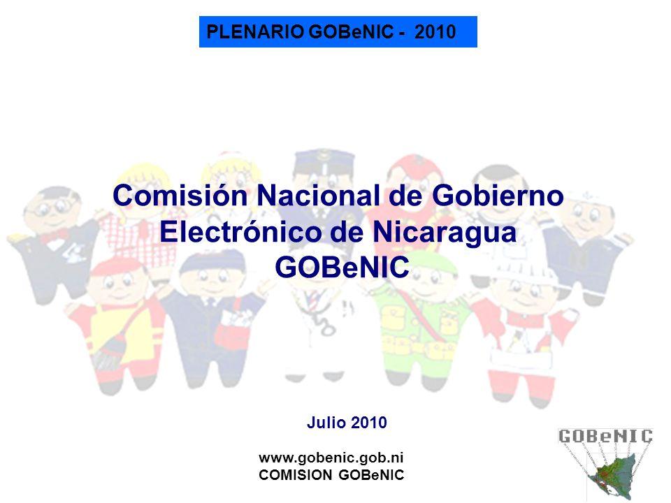 PLENARIO GOBeNIC - 2010 www.gobenic.gob.ni COMISION GOBeNIC Iniciativas Institucionales vinculadas a eGOB MIFIC: Registro de la Propiedad Intelectual, VUI.