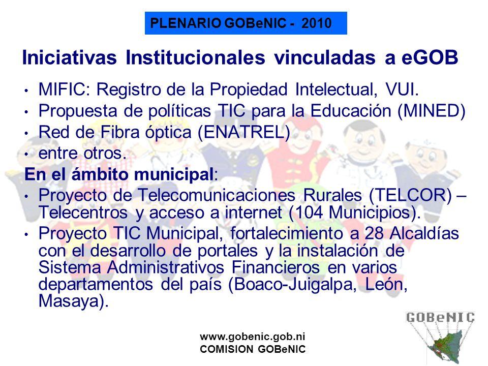 PLENARIO GOBeNIC - 2010 www.gobenic.gob.ni COMISION GOBeNIC Iniciativas Institucionales vinculadas a eGOB MIFIC: Registro de la Propiedad Intelectual,