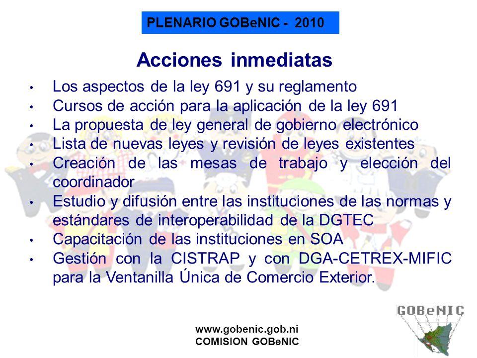 PLENARIO GOBeNIC - 2010 www.gobenic.gob.ni COMISION GOBeNIC Acciones inmediatas Los aspectos de la ley 691 y su reglamento Cursos de acción para la ap