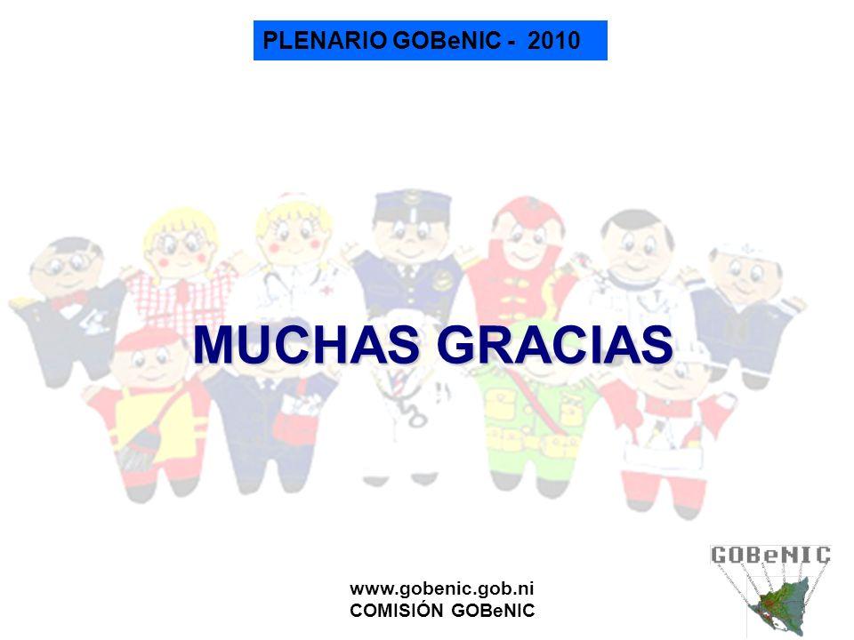 PLENARIO GOBeNIC - 2010 www.gobenic.gob.ni COMISIÓN GOBeNIC MUCHAS GRACIAS