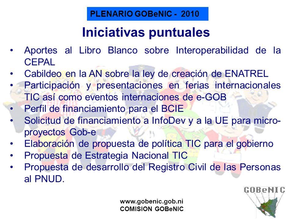 PLENARIO GOBeNIC - 2010 www.gobenic.gob.ni COMISION GOBeNIC Iniciativas puntuales Aportes al Libro Blanco sobre Interoperabilidad de la CEPAL Cabildeo