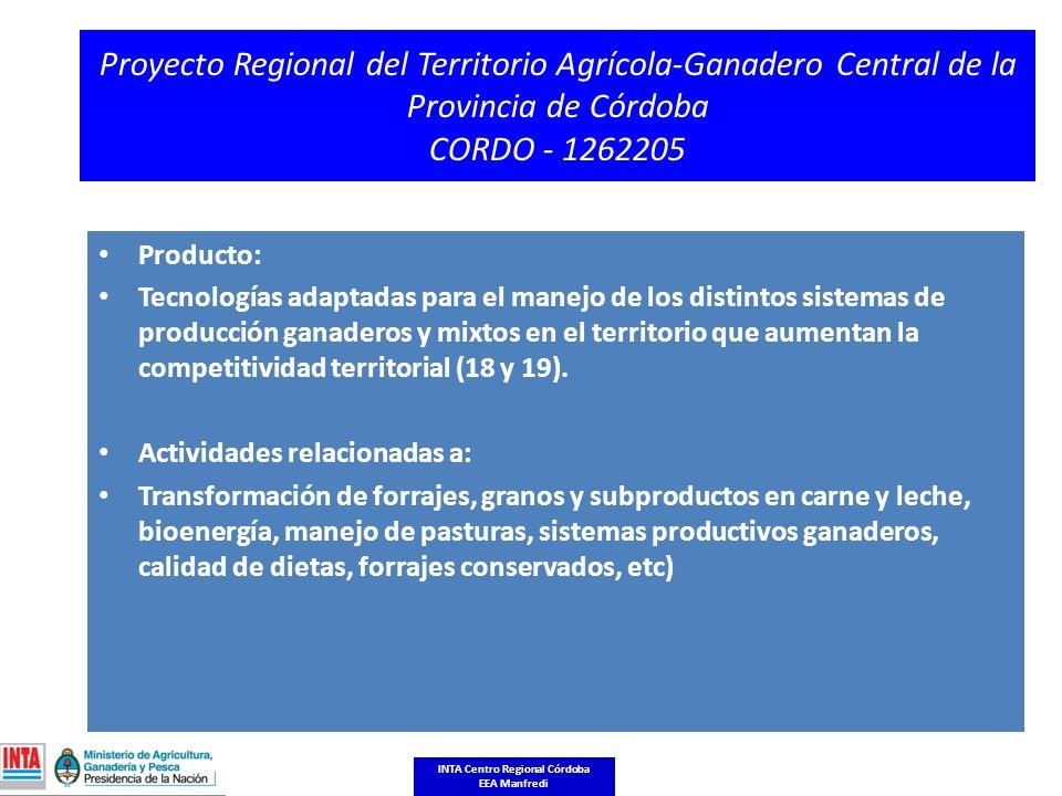 Proyecto Regional del Territorio Agrícola-Ganadero Central de la Provincia de Córdoba CORDO - 1262205 Producto: Tecnologías adaptadas para el manejo de los distintos sistemas de producción ganaderos y mixtos en el territorio que aumentan la competitividad territorial (18 y 19).