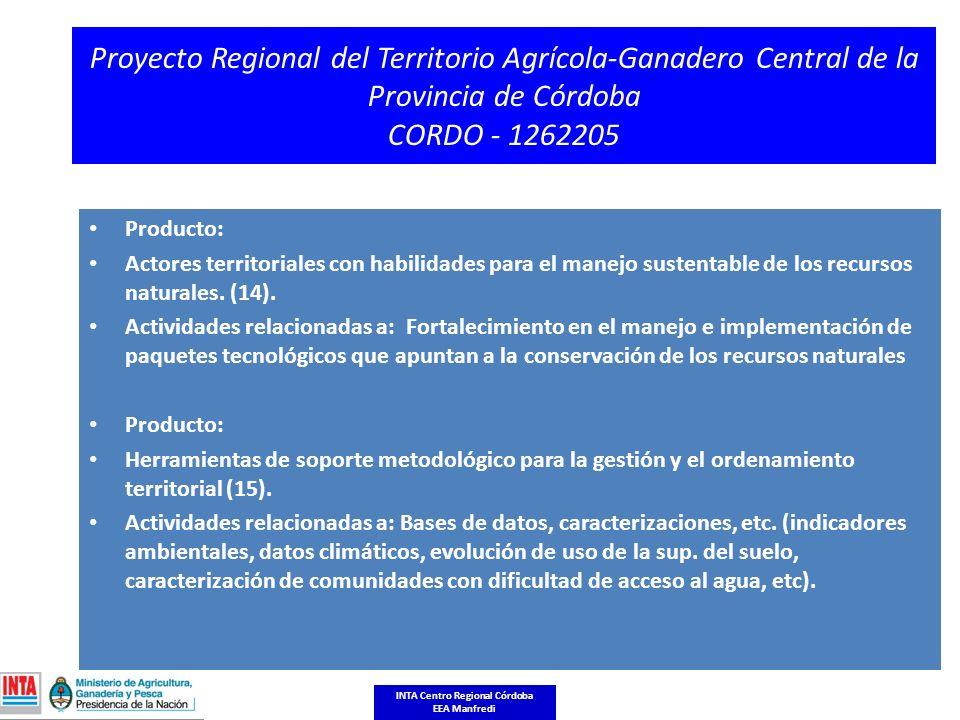Proyecto Regional del Territorio Agrícola-Ganadero Central de la Provincia de Córdoba CORDO - 1262205 Producto: Actores territoriales con habilidades para el manejo sustentable de los recursos naturales.