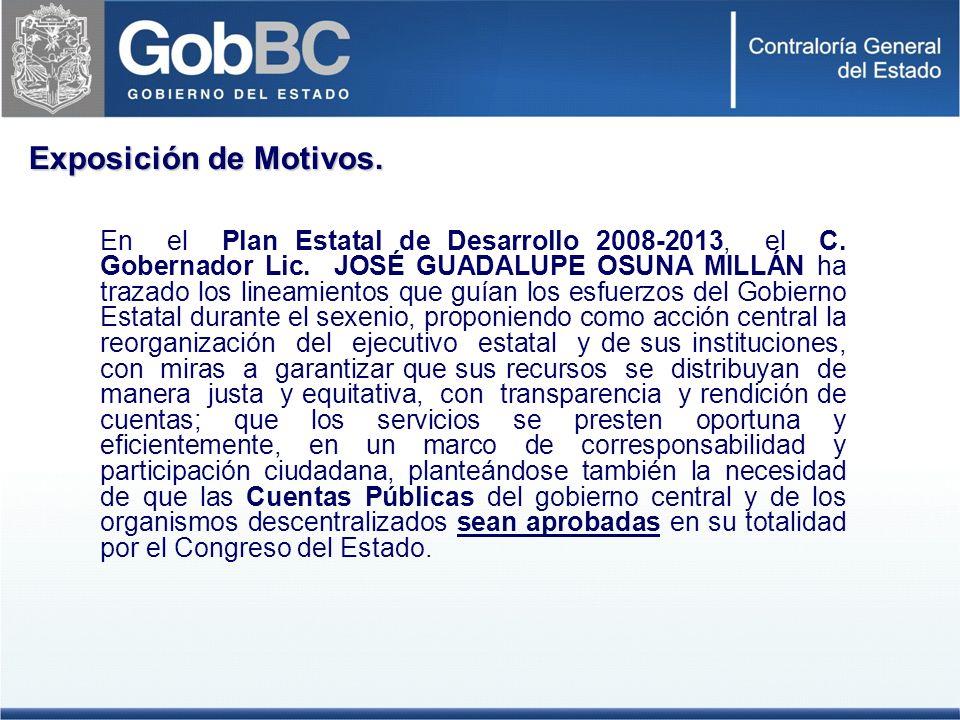Exposición de Motivos.En el Plan Estatal de Desarrollo 2008-2013, el C.
