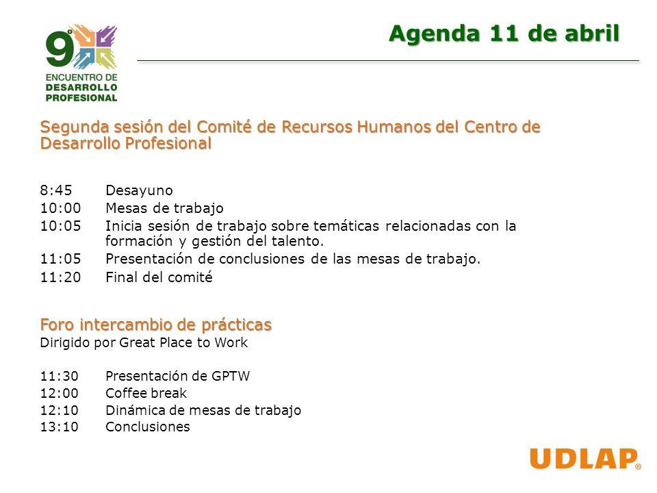 Segunda sesión del Comité de Recursos Humanos del Centro de Desarrollo Profesional 8:45Desayuno 10:00Mesas de trabajo 10:05Inicia sesión de trabajo sobre temáticas relacionadas con la formación y gestión del talento.