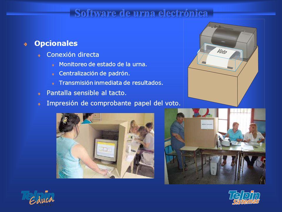 Opcionales Conexión directa Monitoreo de estado de la urna. Centralización de padrón. Transmisión inmediata de resultados. Pantalla sensible al tacto.