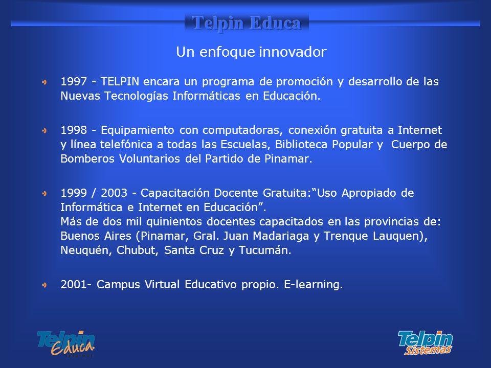 1997 - TELPIN encara un programa de promoción y desarrollo de las Nuevas Tecnologías Informáticas en Educación. 1998 - Equipamiento con computadoras,